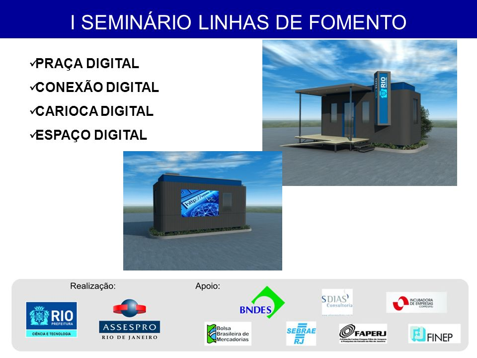 I SEMINÁRIO LINHAS DE FOMENTO OBSERVATÓRIO VIRTUAL BANCO DIGITAL INTERNET ITINERANTE RIO DIGITAL