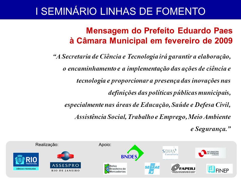 I SEMINÁRIO LINHAS DE FOMENTO Institucionalizar; ESTRATÉGIAS Popularizar e difundir a ciência e tecnologia.