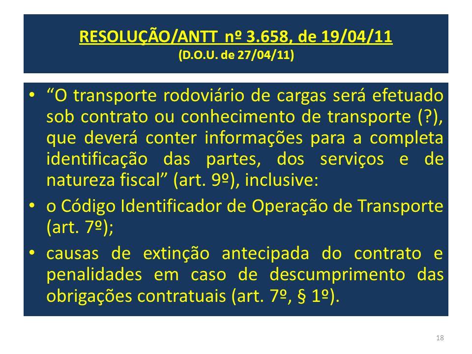 O transporte rodoviário de cargas será efetuado sob contrato ou conhecimento de transporte (?), que deverá conter informações para a completa identifi