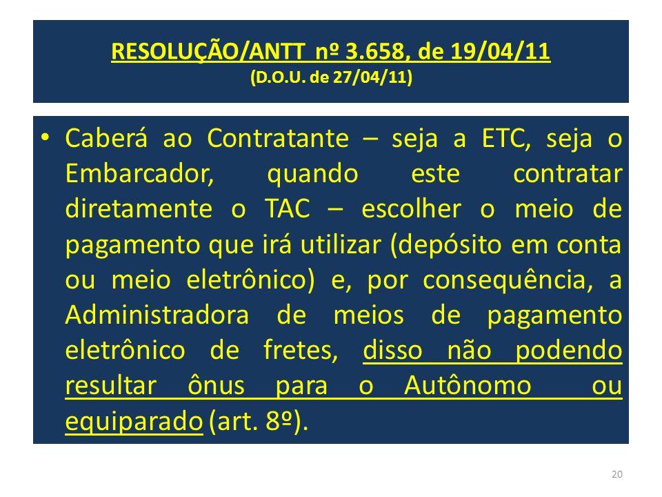 Caberá ao Contratante – seja a ETC, seja o Embarcador, quando este contratar diretamente o TAC – escolher o meio de pagamento que irá utilizar (depósi