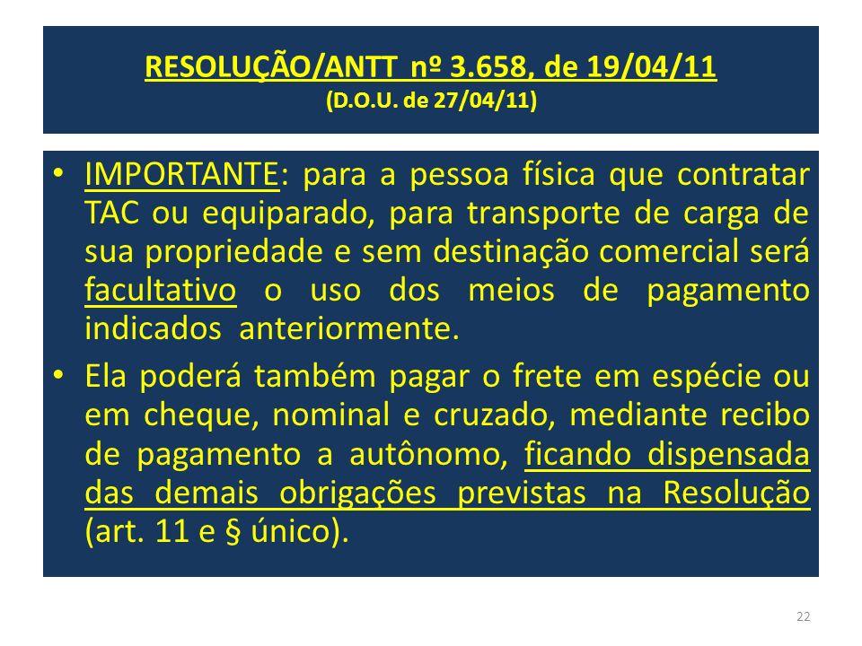 IMPORTANTE: para a pessoa física que contratar TAC ou equiparado, para transporte de carga de sua propriedade e sem destinação comercial será facultat