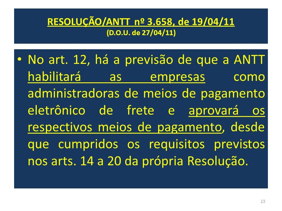 No art. 12, há a previsão de que a ANTT habilitará as empresas como administradoras de meios de pagamento eletrônico de frete e aprovará os respectivo