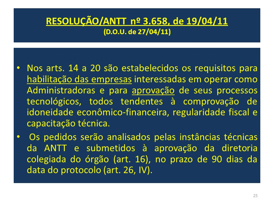 Nos arts. 14 a 20 são estabelecidos os requisitos para habilitação das empresas interessadas em operar como Administradoras e para aprovação de seus p