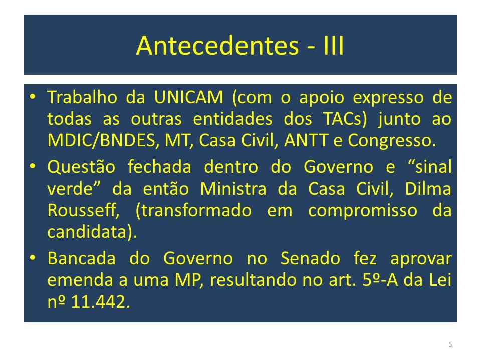 Antecedentes - III Trabalho da UNICAM (com o apoio expresso de todas as outras entidades dos TACs) junto ao MDIC/BNDES, MT, Casa Civil, ANTT e Congres