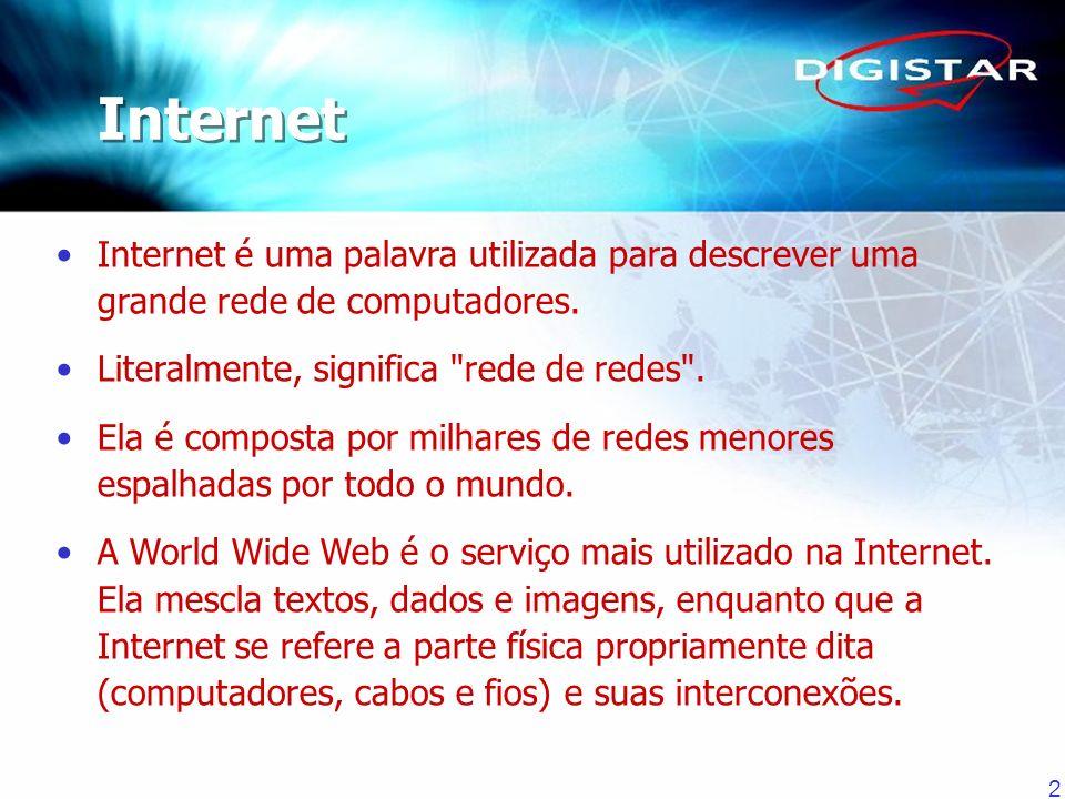 2 Internet é uma palavra utilizada para descrever uma grande rede de computadores. Literalmente, significa