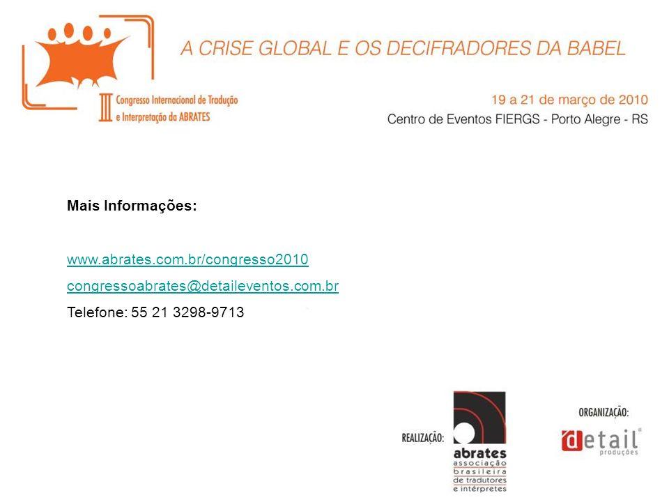 Mais Informações: www.abrates.com.br/congresso2010 congressoabrates@detaileventos.com.br Telefone: 55 21 3298-9713