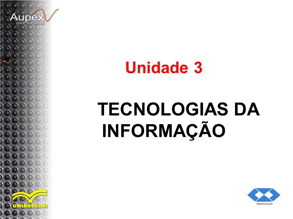 Unidade 3 TECNOLOGIAS DA INFORMAÇÃO