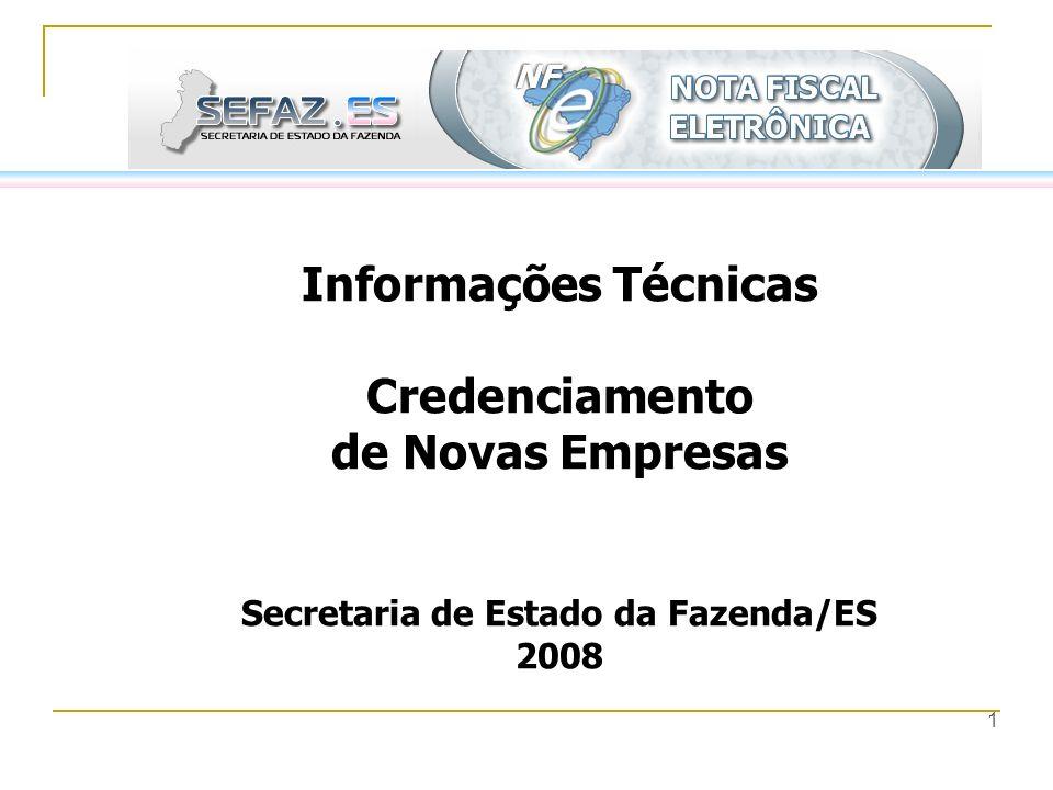 1 Informações Técnicas Credenciamento de Novas Empresas Secretaria de Estado da Fazenda/ES 2008
