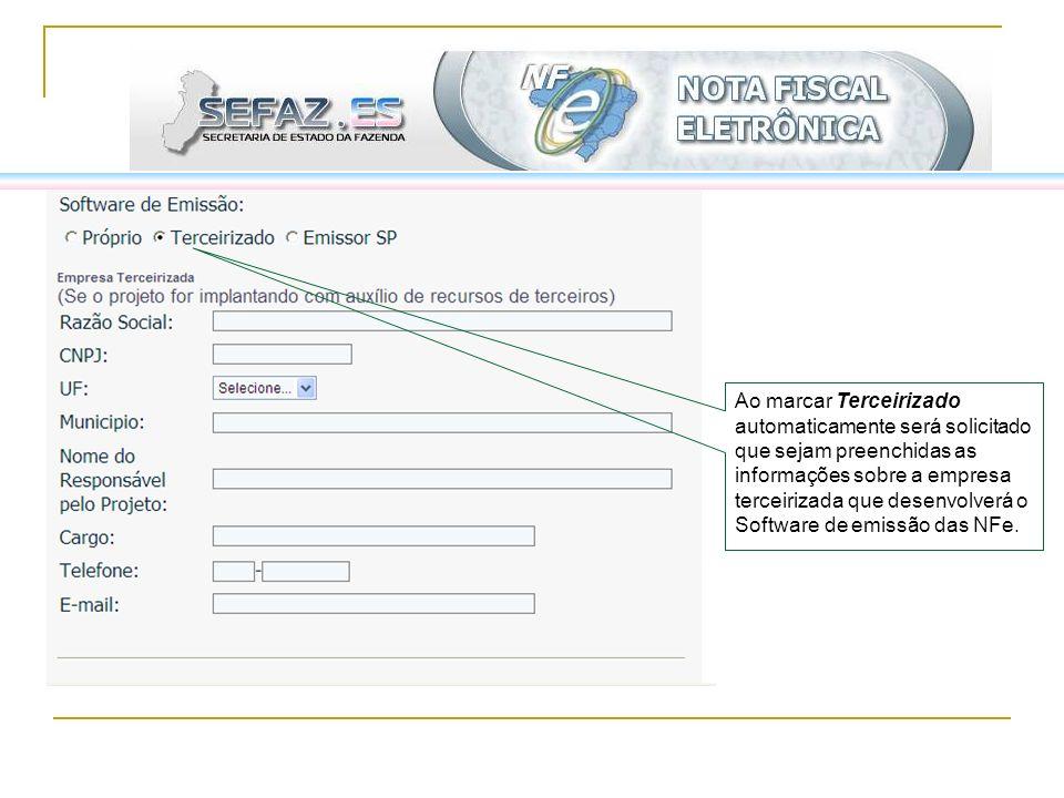 Ao marcar Terceirizado automaticamente será solicitado que sejam preenchidas as informações sobre a empresa terceirizada que desenvolverá o Software d