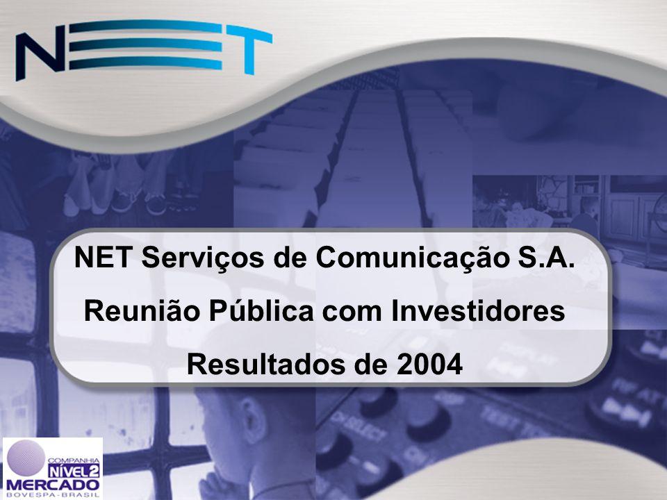 1 NET Serviços de Comunicação S.A. Reunião Pública com Investidores Resultados de 2004