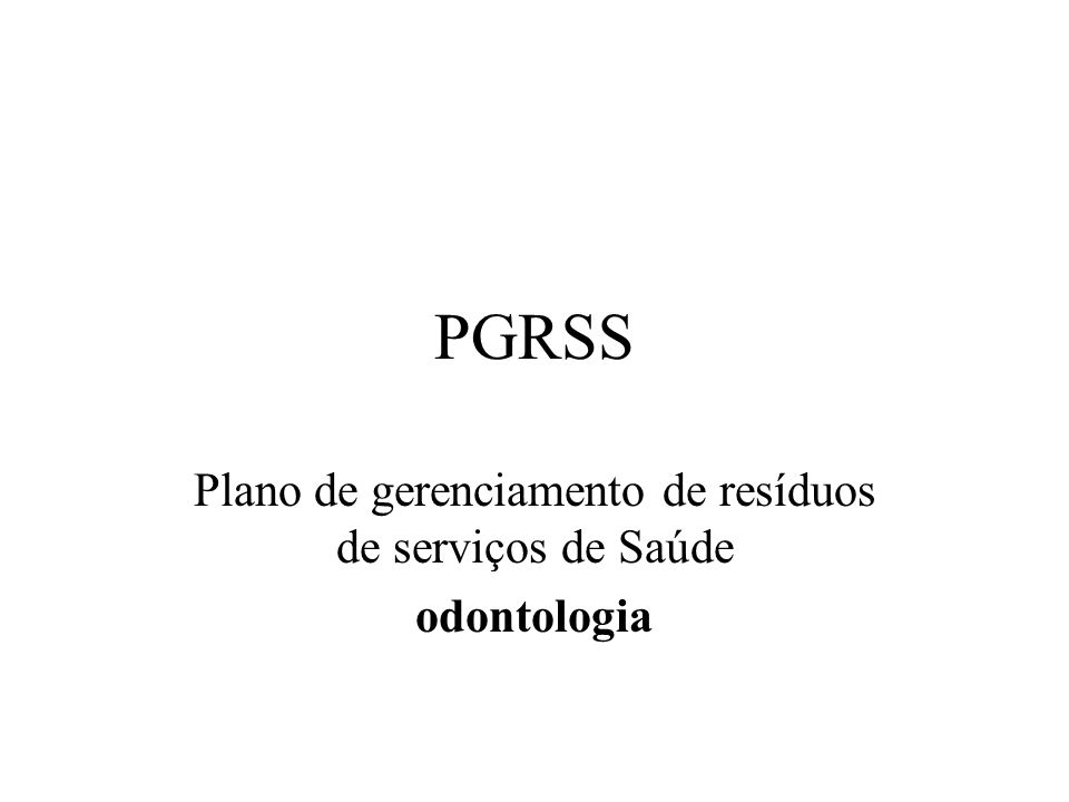 PGRSS Plano de gerenciamento de resíduos de serviços de Saúde odontologia