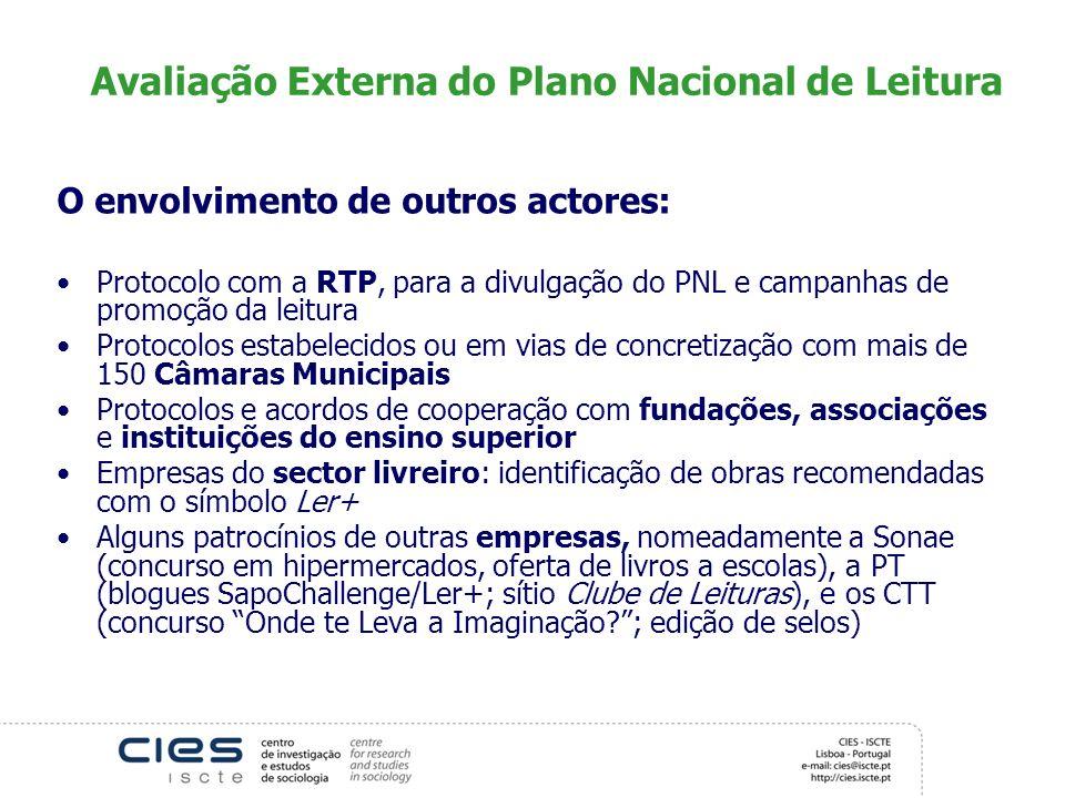 Avaliação Externa do Plano Nacional de Leitura O envolvimento de outros actores: Protocolo com a RTP, para a divulgação do PNL e campanhas de promoção