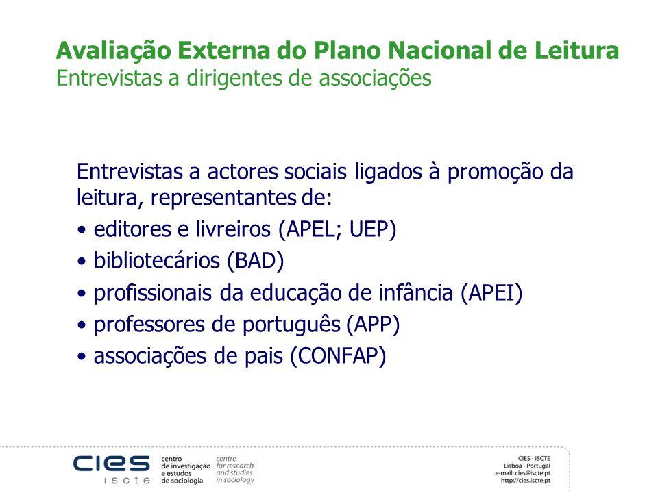 Avaliação Externa do Plano Nacional de Leitura Entrevistas a dirigentes de associações Entrevistas a actores sociais ligados à promoção da leitura, re