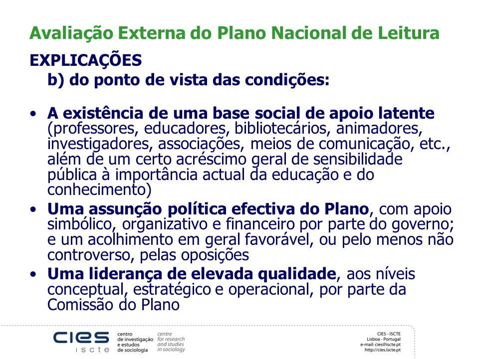 Avaliação Externa do Plano Nacional de Leitura EXPLICAÇÕES b) do ponto de vista das condições: A existência de uma base social de apoio latente (profe
