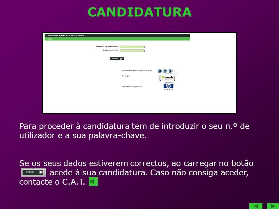 CANDIDATURA Para proceder à candidatura tem de introduzir o seu n.º de utilizador e a sua palavra-chave. Se os seus dados estiverem correctos, ao carr