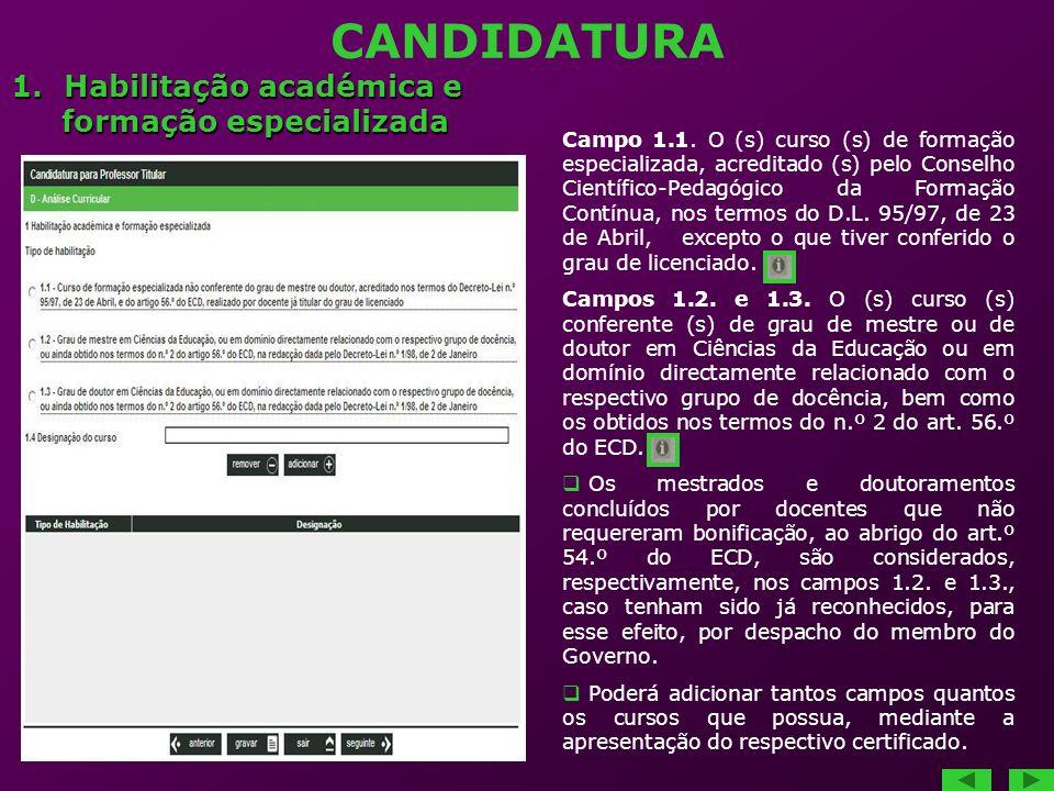 CANDIDATURA Campo 1.1. O (s) curso (s) de formação especializada, acreditado (s) pelo Conselho Científico-Pedagógico da Formação Contínua, nos termos