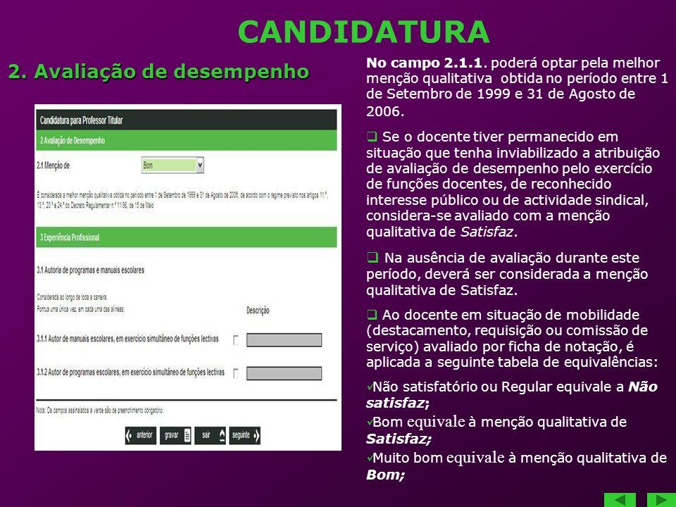 CANDIDATURA No campo 2.1.1. poderá optar pela melhor menção qualitativa obtida no período entre 1 de Setembro de 1999 e 31 de Agosto de 2006. Se o doc