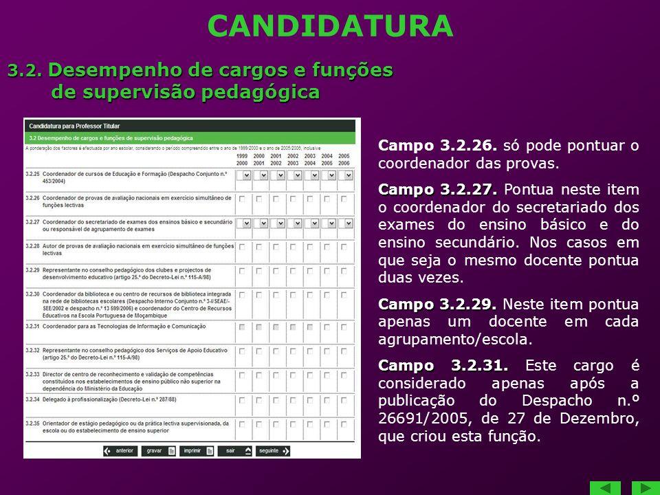 CANDIDATURA 3.2. Desempenho de cargos e funções de supervisão pedagógica de supervisão pedagógica Campo 3.2.26. só pode pontuar o coordenador das prov