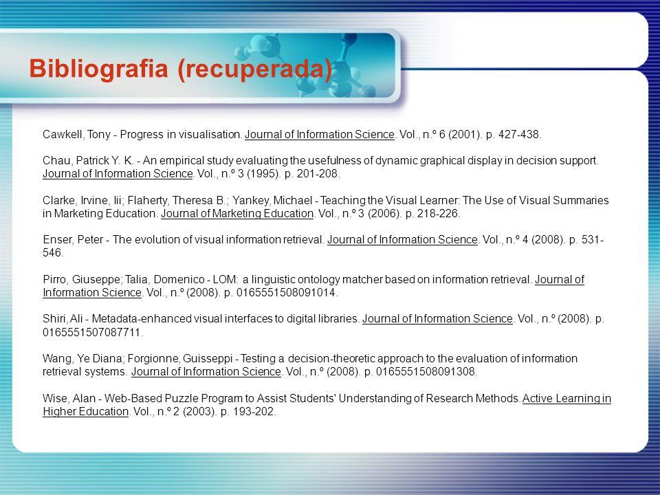 Bibliografia (recuperada) Cawkell, Tony - Progress in visualisation.