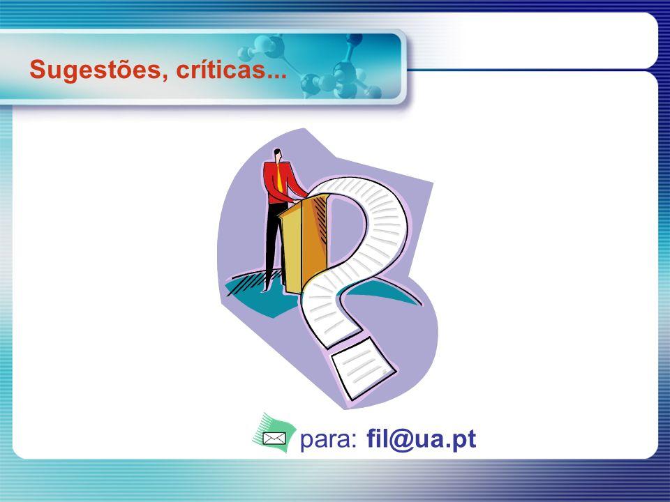 para: fil@ua.pt Sugestões, críticas...