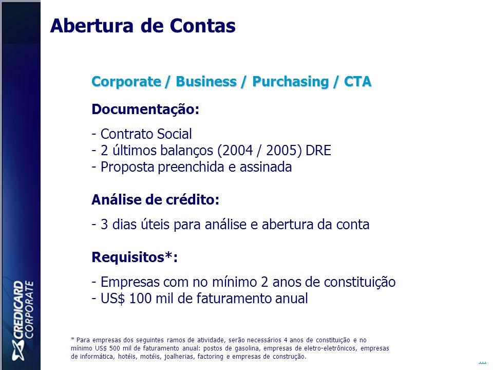 Corporate / Business / Purchasing / CTA Documentação: - Contrato Social - 2 últimos balanços (2004 / 2005) DRE - Proposta preenchida e assinada Anális