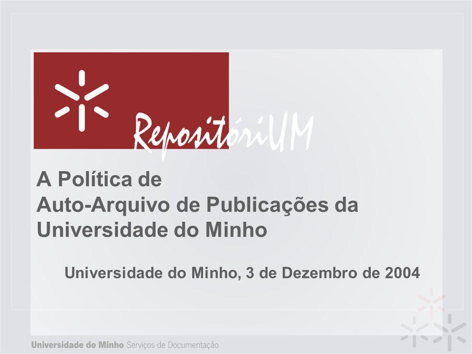 Incentivo No ano de 2005, a Reitoria atribuirá um financiamento adicional às Escolas e Centros de Investigação, em função do ajustamento da prática de disponibilização em acesso livre no RepositóriUM à política estabelecida sobre a produção intelectual.