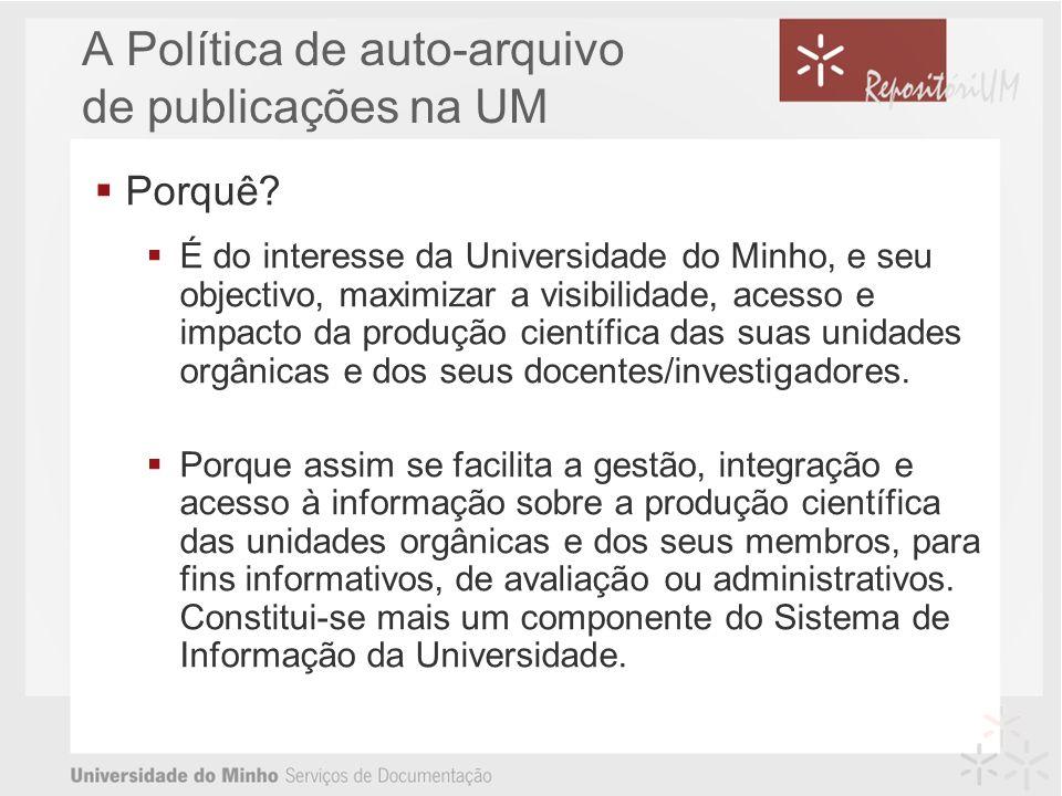 A Política de auto-arquivo de publicações na UM Porquê.