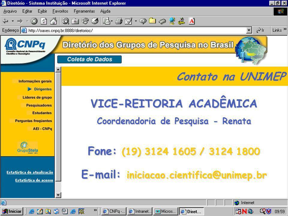 Fone: (19) 3124 1605 / 3124 1800 E-mail: iniciacao.cientifica@unimep.br Contato na UNIMEP VICE-REITORIA ACADÊMICA Coordenadoria de Pesquisa - Renata