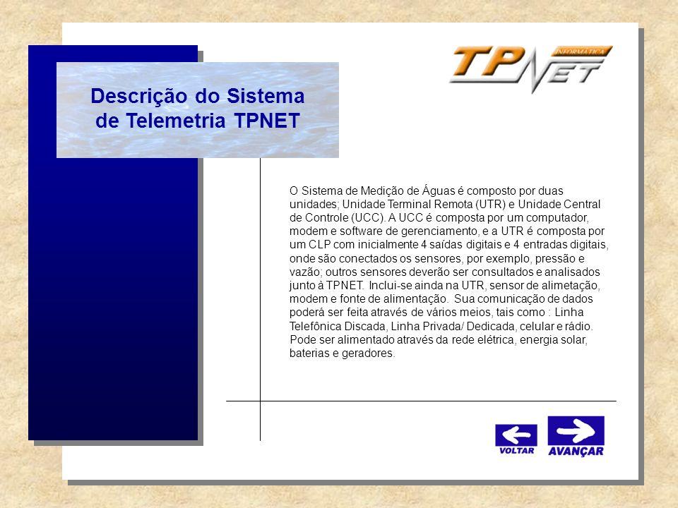 O Sistema de Medição de Águas é composto por duas unidades; Unidade Terminal Remota (UTR) e Unidade Central de Controle (UCC). A UCC é composta por um