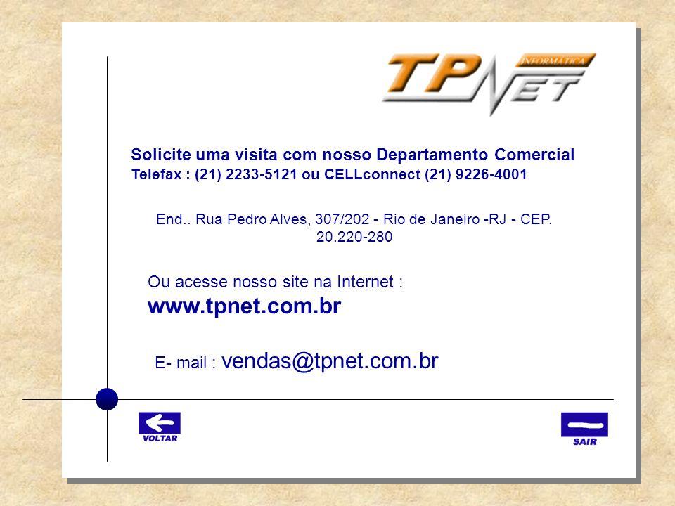 Solicite uma visita com nosso Departamento Comercial Telefax : (21) 2233-5121 ou CELLconnect (21) 9226-4001 End.. Rua Pedro Alves, 307/202 - Rio de Ja