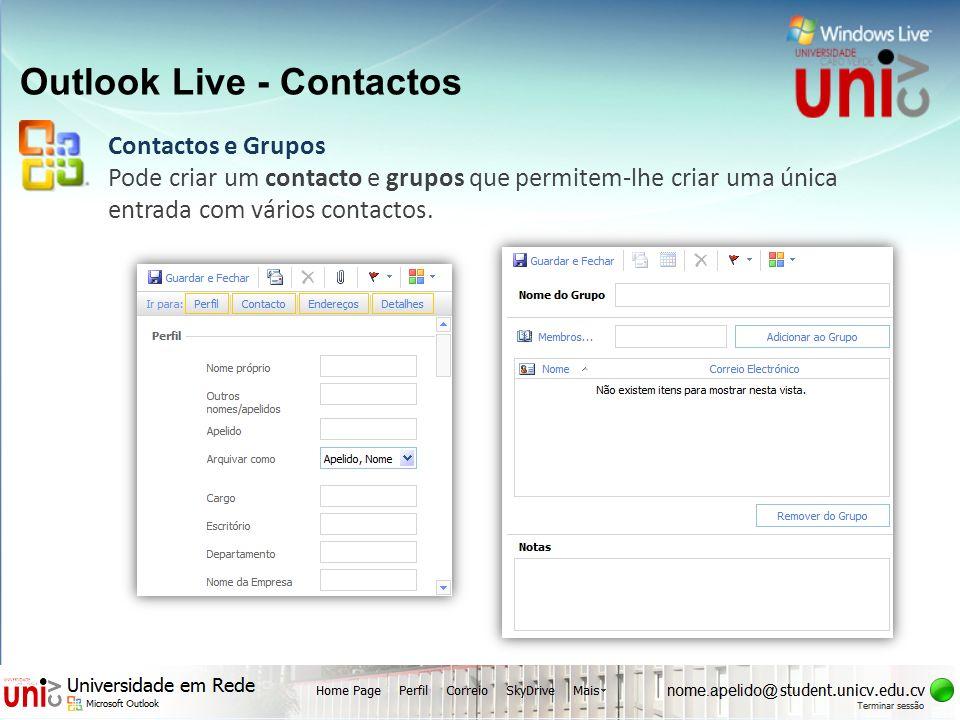 Outlook Live - Contactos Contactos e Grupos Pode criar um contacto e grupos que permitem-lhe criar uma única entrada com vários contactos.