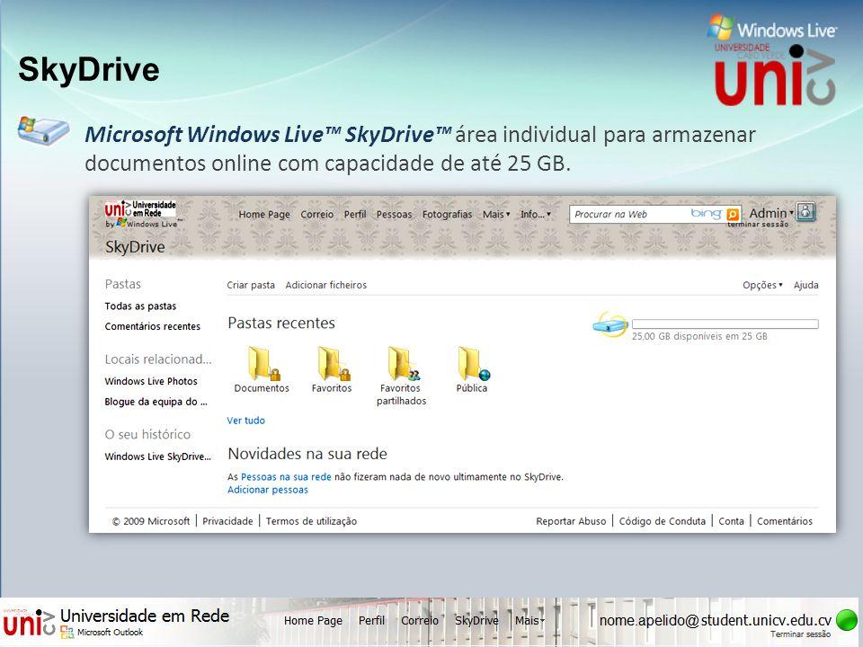 SkyDrive Microsoft Windows Live SkyDrive área individual para armazenar documentos online com capacidade de até 25 GB.