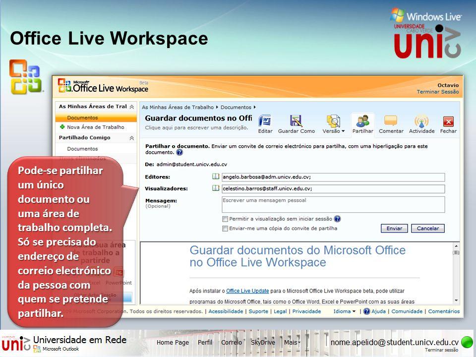 Office Live Workspace Pode-se partilhar um único documento ou uma área de trabalho completa. Só se precisa do endereço de correio electrónico da pesso