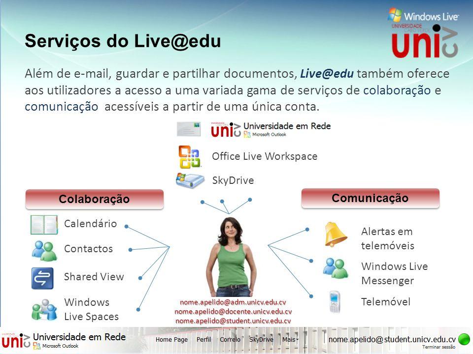 Além de e-mail, guardar e partilhar documentos, Live@edu também oferece aos utilizadores a acesso a uma variada gama de serviços de colaboração e comu