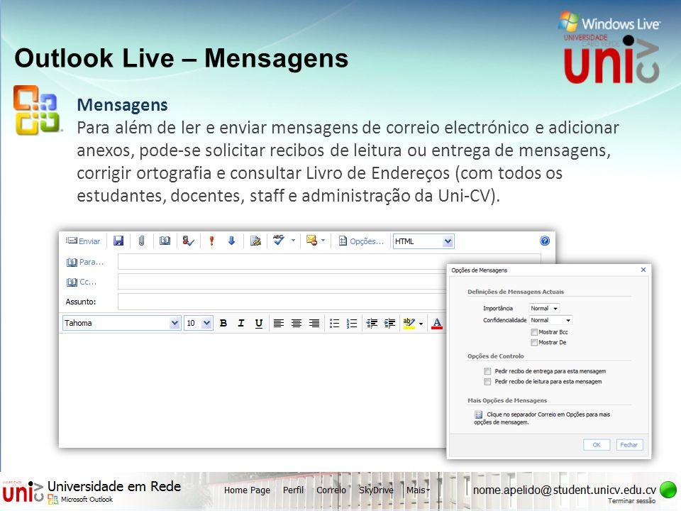 Outlook Live – Mensagens Mensagens Para além de ler e enviar mensagens de correio electrónico e adicionar anexos, pode-se solicitar recibos de leitura