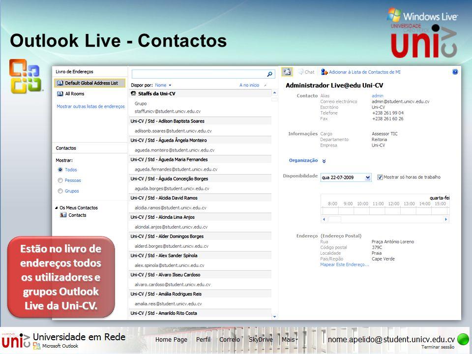 Outlook Live - Contactos Estão no livro de endereços todos os utilizadores e grupos Outlook Live da Uni-CV.