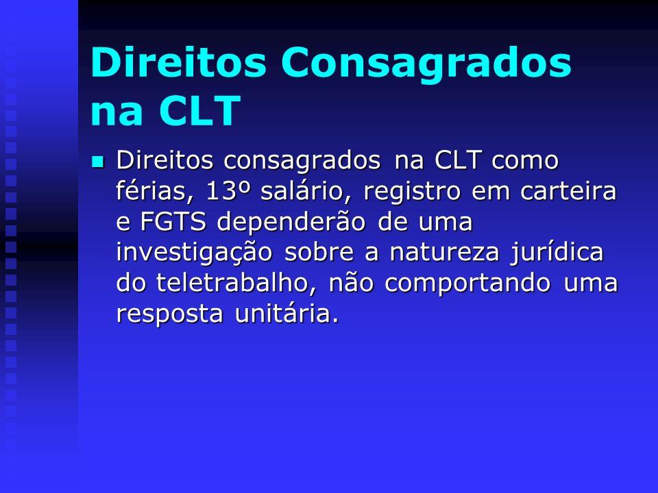 Direitos Consagrados na CLT Direitos consagrados na CLT como férias, 13º salário, registro em carteira e FGTS dependerão de uma investigação sobre a n