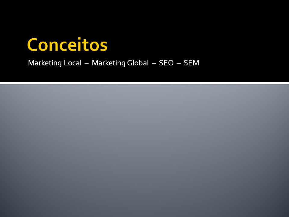 Marketing Local – Marketing Global – SEO – SEM