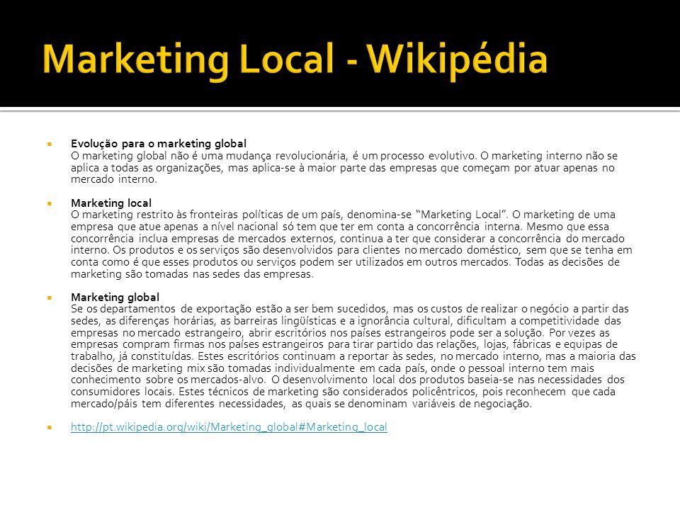 Evolução para o marketing global O marketing global não é uma mudança revolucionária, é um processo evolutivo.