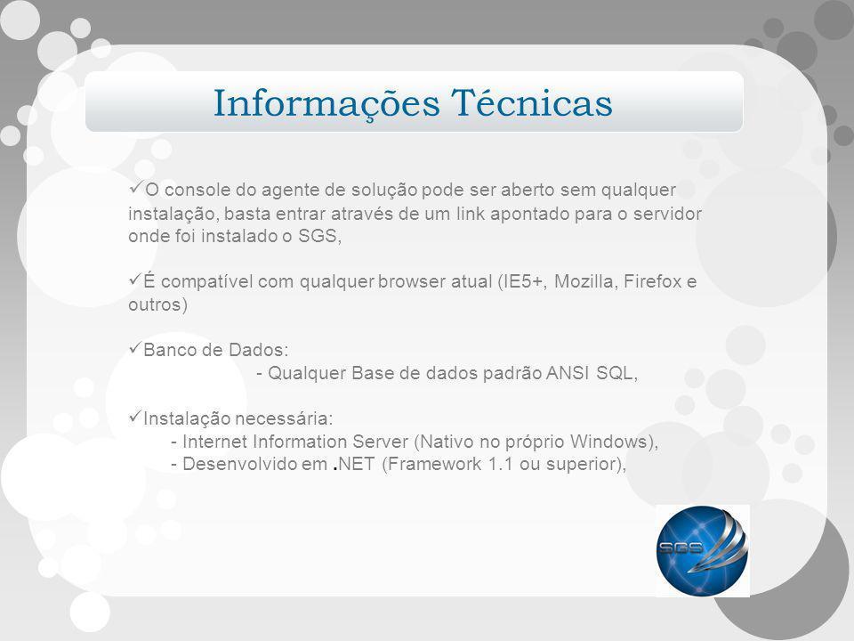 Informações Técnicas O console do agente de solução pode ser aberto sem qualquer instalação, basta entrar através de um link apontado para o servidor