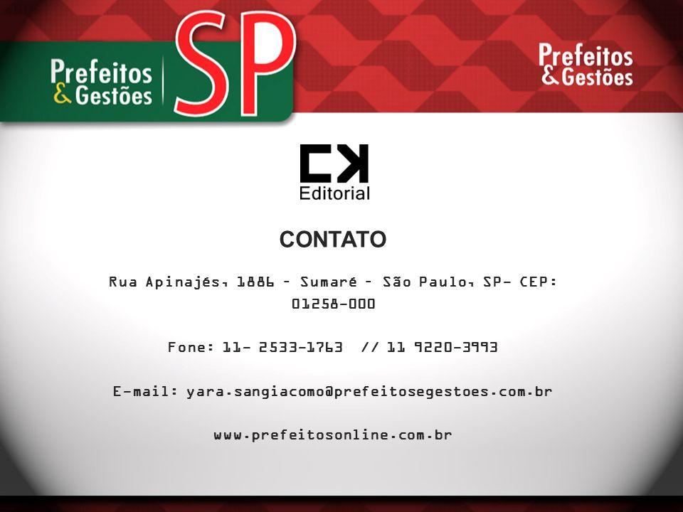 CONTATO Rua Apinajés, 1886 – Sumaré – São Paulo, SP- CEP: 01258-000 Fone: 11- 2533-1763 // 11 9220-3993 E-mail: yara.sangiacomo@prefeitosegestoes.com.