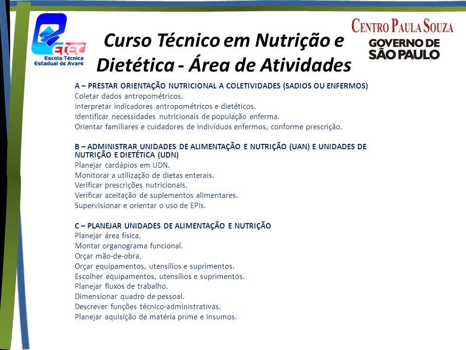 Curso Técnico em Nutrição e Dietética - Área de Atividades A – PRESTAR ORIENTAÇÃO NUTRICIONAL A COLETIVIDADES (SADIOS OU ENFERMOS) Coletar dados antropométricos.