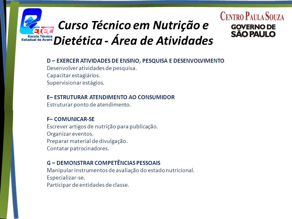 Curso Técnico em Nutrição e Dietética - Área de Atividades D – EXERCER ATIVIDADES DE ENSINO, PESQUISA E DESENVOLVIMENTO Desenvolver atividades de pesquisa.
