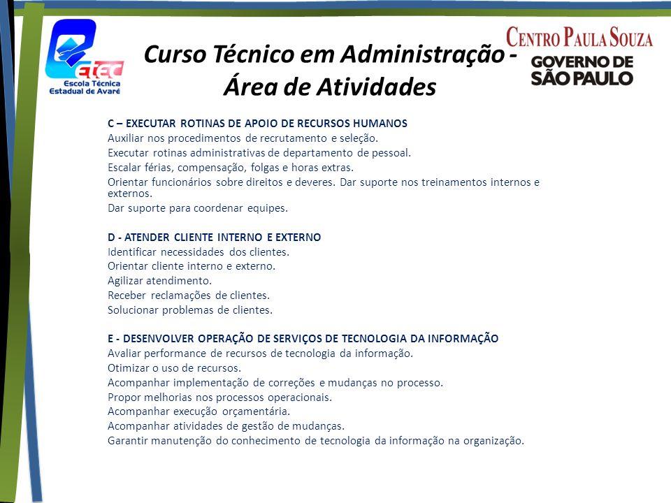 Curso Técnico em Administração - Área de Atividades C – EXECUTAR ROTINAS DE APOIO DE RECURSOS HUMANOS Auxiliar nos procedimentos de recrutamento e seleção.