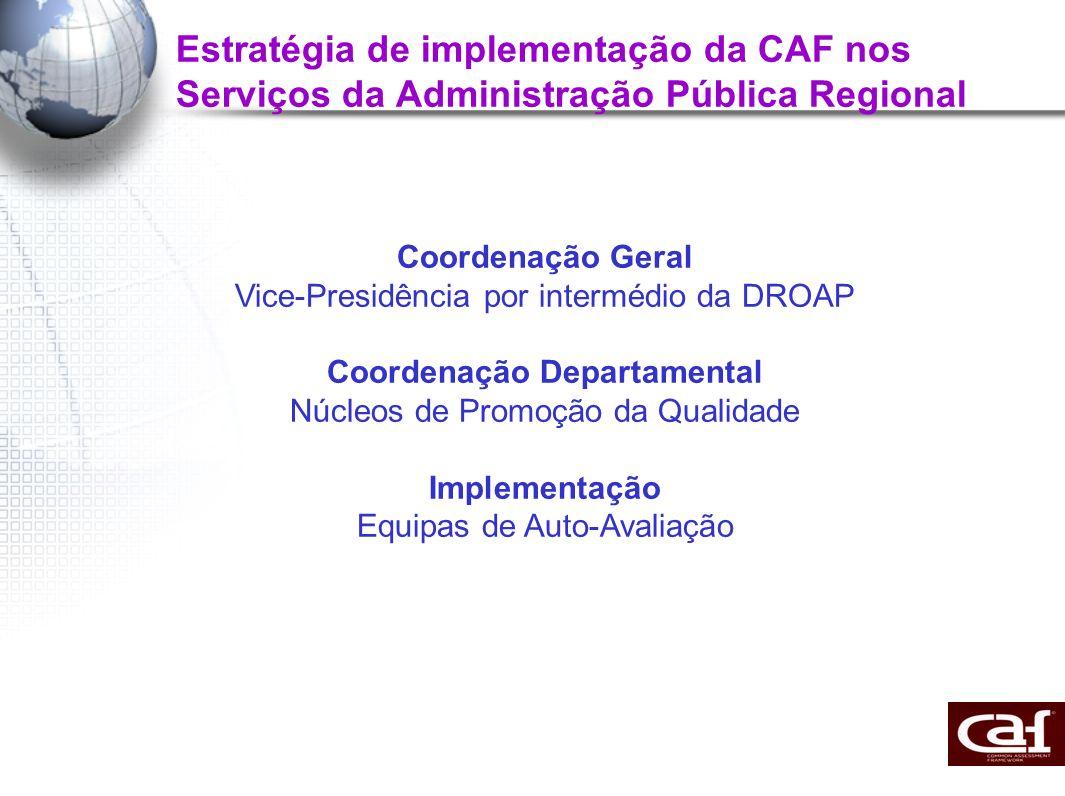 Estratégia de implementação da CAF nos Serviços da Administração Pública Regional Coordenação Geral Vice-Presidência por intermédio da DROAP Coordenaç