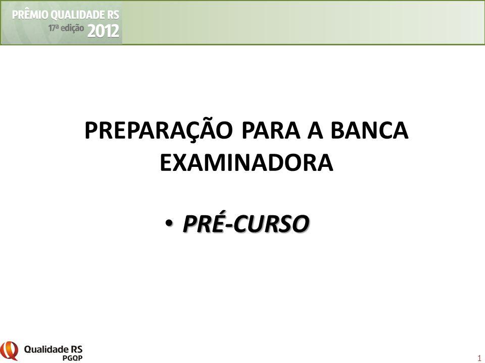 1 PREPARAÇÃO PARA A BANCA EXAMINADORA PRÉ-CURSO PRÉ-CURSO