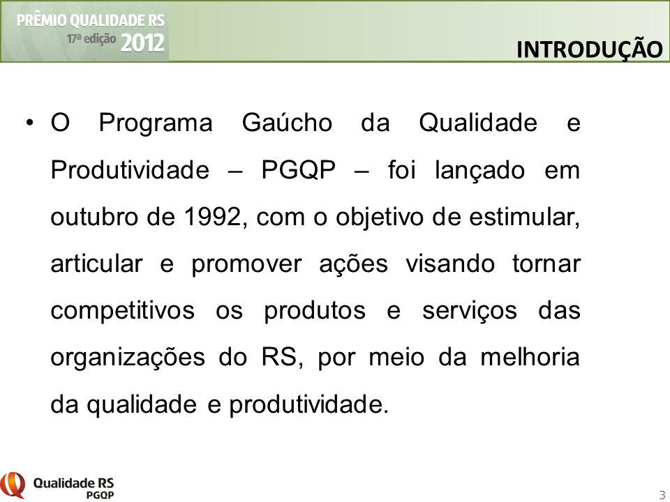 3 O Programa Gaúcho da Qualidade e Produtividade – PGQP – foi lançado em outubro de 1992, com o objetivo de estimular, articular e promover ações visa