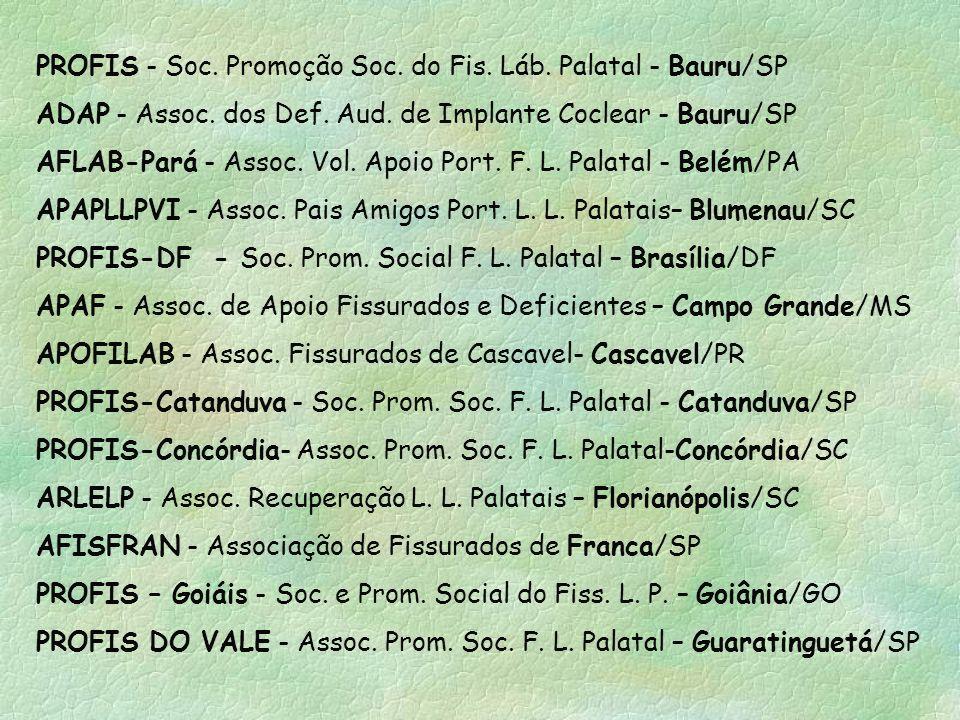 PROFIS - Soc.Promoção Soc. do Fis. Láb. Palatal - Bauru/SP ADAP - Assoc.