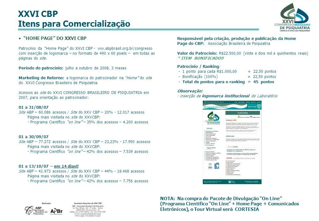 XXVI CBP Itens para Comercialização HOME PAGE DO XXVI CBP Patrocínio da Home Page do XXVI CBP - ww.abpbrasil.org.br/congresso com inserção de logomarc