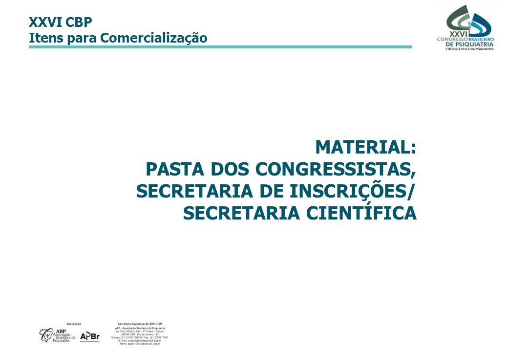 XXVI CBP Itens para Comercialização MATERIAL: PASTA DOS CONGRESSISTAS, SECRETARIA DE INSCRIÇÕES/ SECRETARIA CIENTÍFICA
